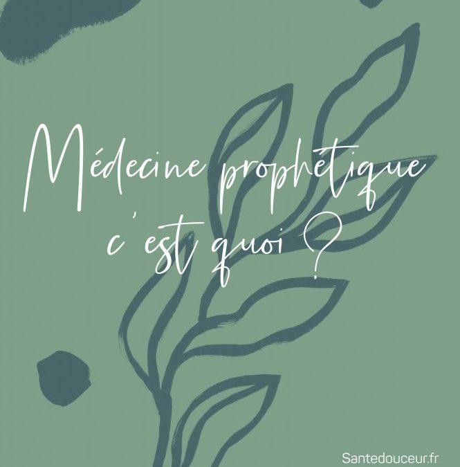 médecine prophétique c'est quoi?